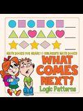 What Comes Next? Logic Patterns - Math Books for Grade 1 - Children's Math Books