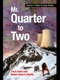 Mr. Quarter-to-Two: Life & Death with Mother Nature's Misfits