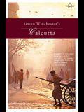 Lonely Planet Simon Winchester's Calcutta (Writer & Place)