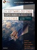 A Software-Defined GPS and Galileo Receiver: A Single-Frequency Approach [With DVD Included]