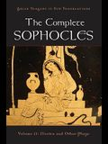 The Complete Sophocles, Volume II: Electra and Other Plays