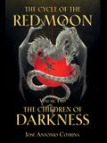 The Cycle of the Red Moon Volume 2: The Children of Darkness
