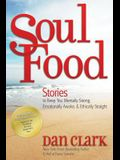 Soul Food: Stories to Keep You Mentally Strong, Emotionally Awake & Ethically Straight