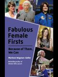 Fabulous Female Firsts: The Trailblazers Who Led the Way (Teenage Girl Gift, Women History, for Fans of Women Who Illuminate)