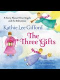 The Three Gifts: A Story about Three Angels and the Baby Jesus