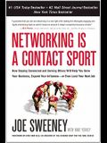 Networking Is a Contact Sport: How Staying Connected and Serving Others Will Help You Grow Your Business, Expand Your Influence -- Or Even Land Your