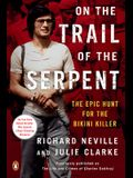 On the Trail of the Serpent: The Epic Hunt for the Bikini Killer