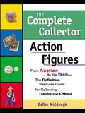 Complete Collector:Action Figures