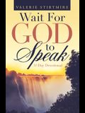 Wait for God to Speak: 31-Day Devotional