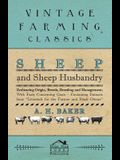 Sheep and Sheep Husbandry - Embracing Origin, Breeds, Breeding and Management; With Facts Concerning Goats - Containing Extracts from Livestock for th