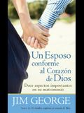 Un Esposo Conforme Al Corazón de Dios = A Husband After God's Heart