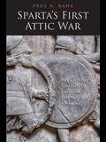 Sparta's First Attic War: The Grand Strategy of Classical Sparta, 478-446 B.C.