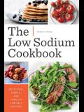 Low Sodium Cookbook: Delicious, Simple, and Healthy Low-Salt Recipes