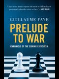 Prelude to War: Chronicle of the Coming Cataclysm
