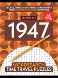 Born in 1947: Your Life in Wordsearch Puzzles