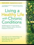 Living a Healthy Life with Chronic Conditions: Self-Management of Heart Disease, Arthritis, Diabetes, Depression, Asthma, Bronchitis, Emphysema and Ot