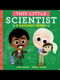 This Little Scientist: A Discovery Primer