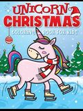 Unicorn Christmas Coloring Book for Kids: The Best Christmas Stocking Stuffers Gift Idea for Girls Ages 4-8 Year Olds - Girl Gifts - Cute Unicorns Col