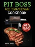 Pit Boss Wood Pellet Grill & Smoker Cookbook: 250 Quick, Savory and Creative Recipes for Perfect Smoking & Healthy Meals that anyone can cook.