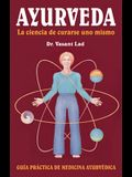 Ayurveda: La Ciencia de Curarse Uno Mismo: Spanish Edition of Ayurveda: The Science of Self-Healing Guia Practica de Medicina Ayurvedica