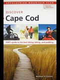 Discover Cape Cod: AMC's Guide to the Best Hiking, Biking, and Paddling