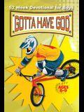 Gotta Have God 52 Week Devotional for Boys Ages 6-9