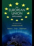 The European Union Explained, Second Edition: Institutions, Actors, Global Impact