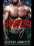 Hunter's Baby: A Second Chance Secret Baby Romance