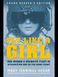 Fly Like a Girl: One Woman's Dramatic Fight in Afghanistan and on the Home Front