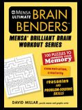 Mensa(r) Ultimate Brain Benders: 100 Puzzles to Improve Your Memory, Concentration, Creativity, Reasoning, and Problem-Solving Skills