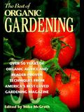 The Best of Organic Gardening: Over 50 Years of Organic Advice and Reader-Proven Techniques from America's Best-Loved Gardening Magazine