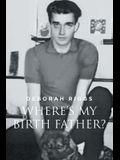 Where's My Birth Father?