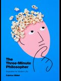The Three-Minute Philosopher: Inspiration for Modern Life