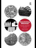 Demolishing Whitehall: Leslie Martin, Harold Wilson and the Architecture of White Heat. by Adam Sharr, Stephen Thornton