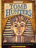 Tomb Hunters: Discover the Incredible Lost World of Egypt (Trailblazers (Running Press))