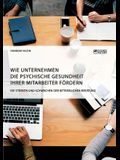 Wie Unternehmen die psychische Gesundheit ihrer Mitarbeiter fördern. Die Stärken und Schwächen der betrieblichen Beratung