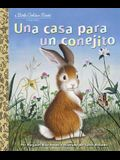 Una Casa Para Un Conejito (Home for a Bunny Spanish Edition)