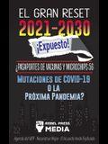 El Gran Reset 2021-2030 ¡Expuesto!: ¿Pasaportes de Vacunas y Microchips 5G, Mutaciones de COVID-19 o la Próxima Pandemia? Agenda del WEF - Reconstruir