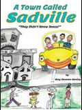 A Town Called Sadville: They Didn't Know Jesus