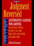 Judgement Reversed: Alternative Careers for Lawyers
