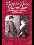 Wing to Wing, Oar to Oar: Readings on Courting and Marrying