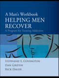 Helping Men Recover: A Man's Workbook: A Program for Treating Addiction