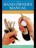 The Hand Owner S Manual: A Hand Surgeon S Thirty-Year Collection of Important Information and Fascinating Facts