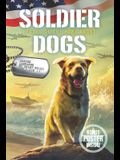 Soldier Dogs: Heroes on the Home Front