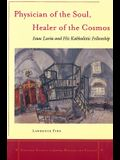 Physician of the Soul, Healer of the Cosmos: Isaac Luria and His Kabbalistic Fellowship