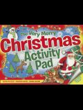 Very Merry Christmas Activity Pad: Festive Puzzles, Amazing Mazes, Cool Doodles, Fantastic Fun!