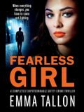 Fearless Girl: A completely unputdownable gritty crime thriller