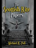 The Scottish Rite Papers: A Study of the Troubled History of the Louisiana and US Scottish Rite in the Early to Mid 1800's
