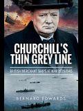 Churchill's Thin Grey Line: British Merchant Ships at War 1939-1945