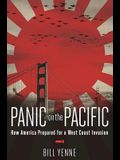 Panic on the Pacific: How America Prepared for the West Coast Invasion